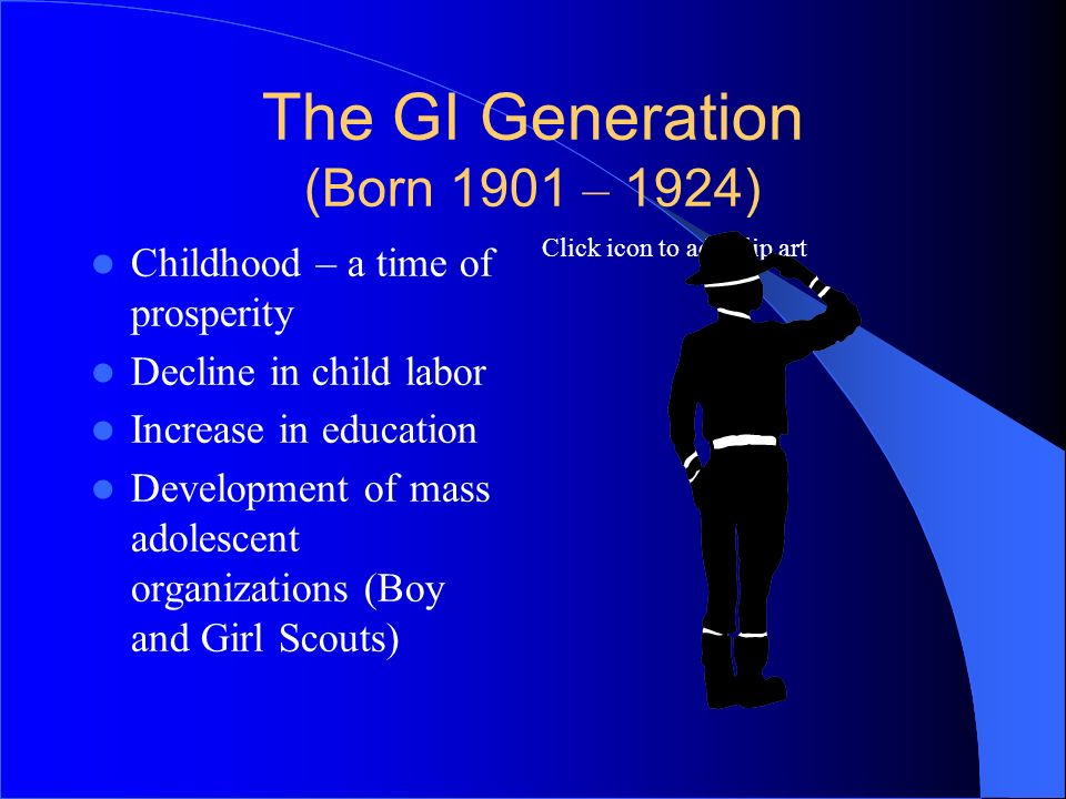 The GI Generation (Born 1901 – 1924)