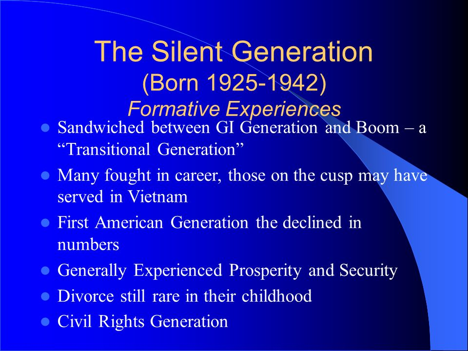 The Silent Generation (Born ) Formative Experiences