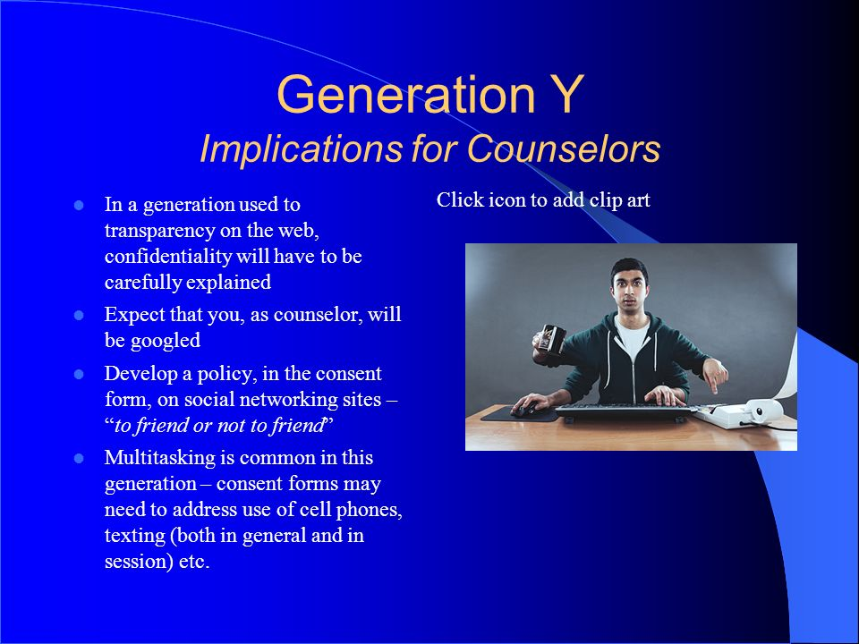Generation Y Implications for Counselors