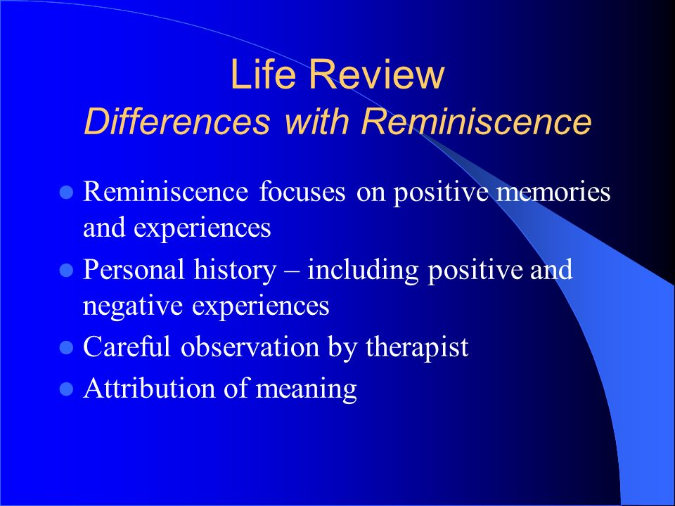 Life Review Differences with Reminiscence