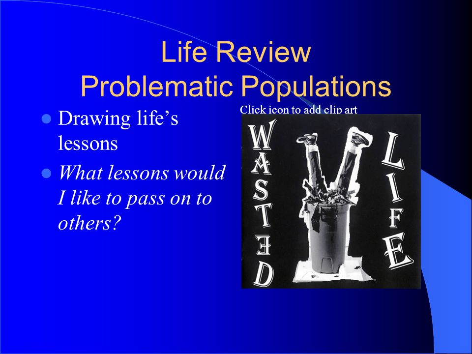 Life Review Problematic Populations