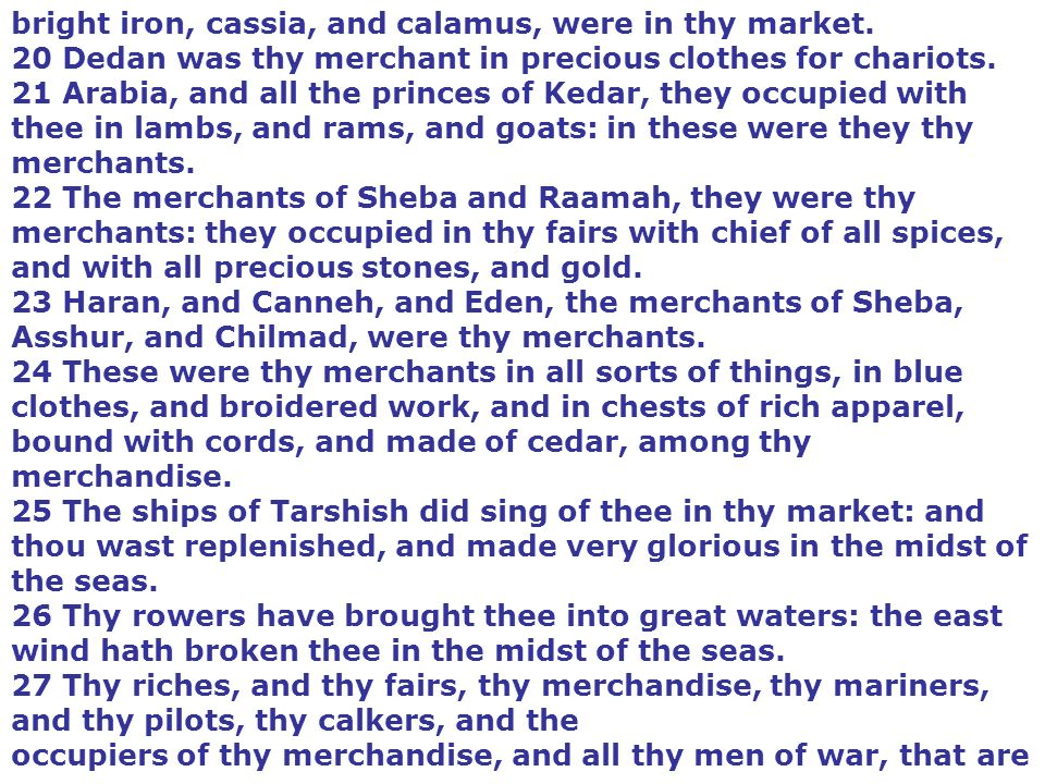 bright iron, cassia, and calamus, were in thy market