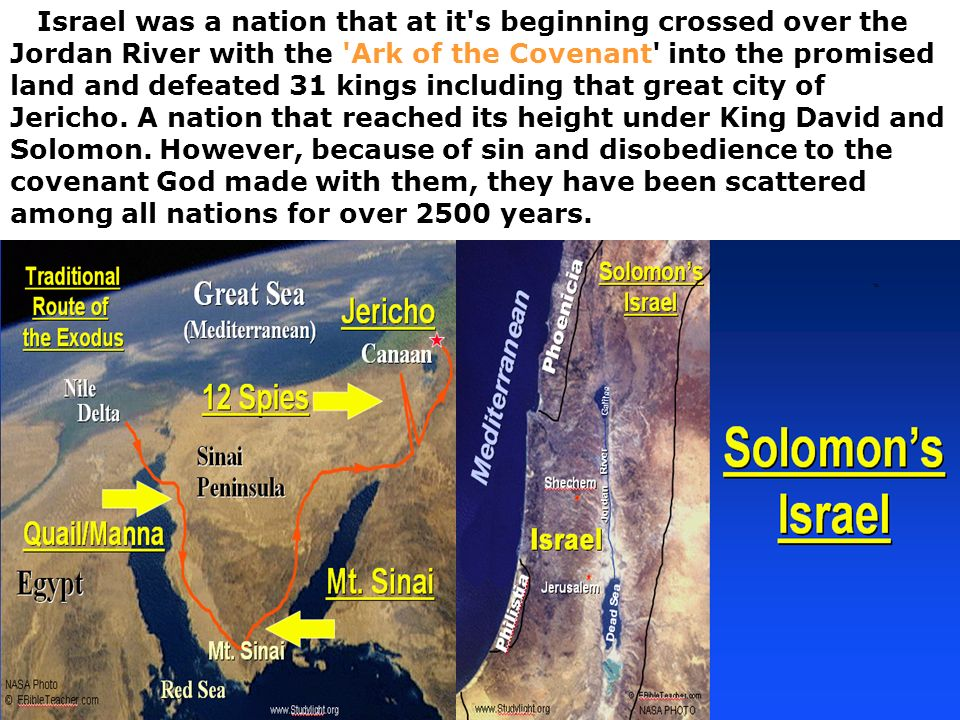 Israel was a nation that at it s beginning crossed over the Jordan River with the Ark of the Covenant into the promised land and defeated 31 kings including that great city of Jericho.