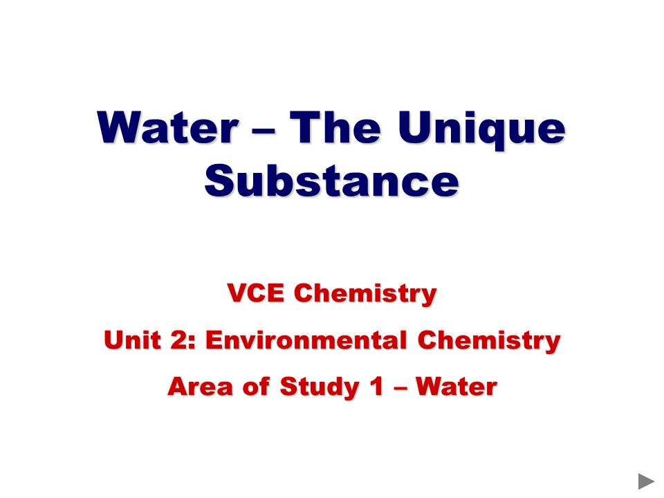 Water – The Unique Substance