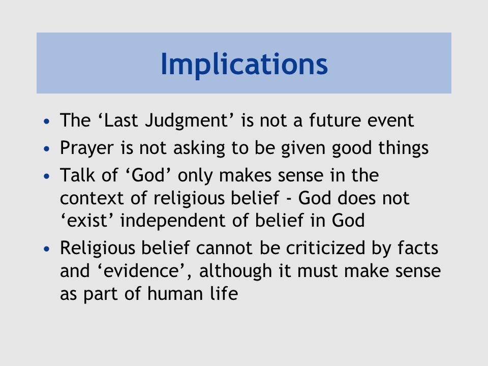 Implications The 'Last Judgment' is not a future event