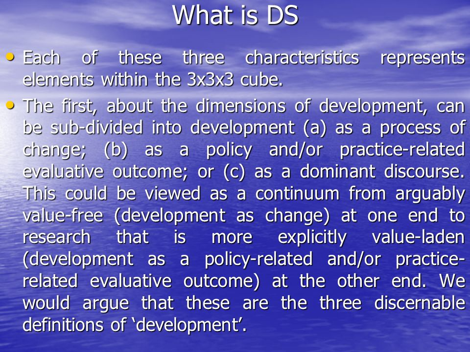 What is DS Each of these three characteristics represents elements within the 3x3x3 cube.