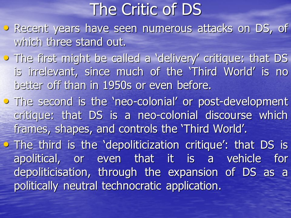 The Critic of DS Recent years have seen numerous attacks on DS, of which three stand out.