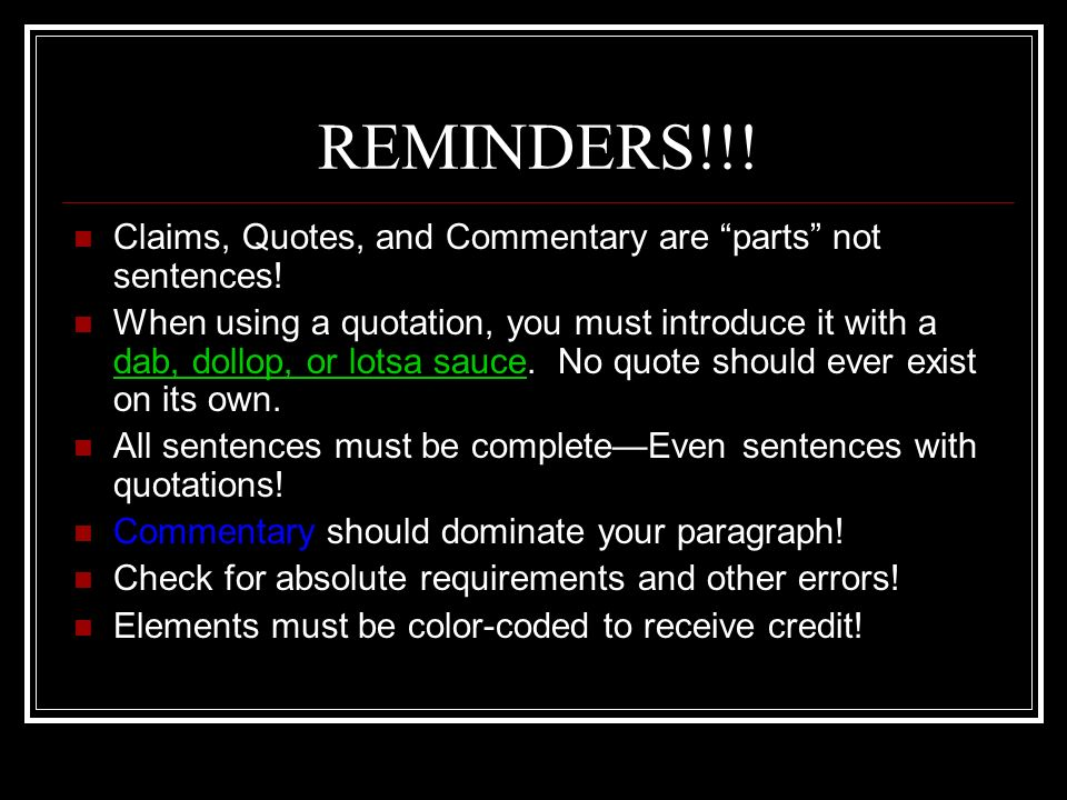 REMINDERS!!! Claims, Quotes, and Commentary are parts not sentences!