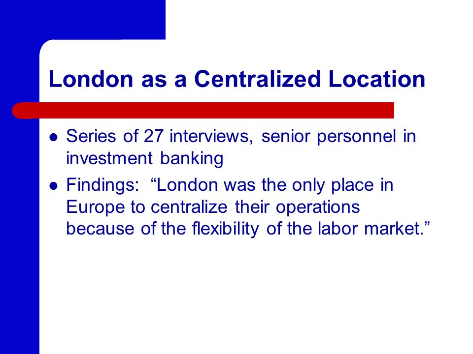 London as a Centralized Location