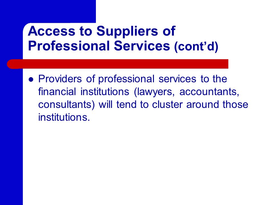 Access to Suppliers of Professional Services (cont'd)