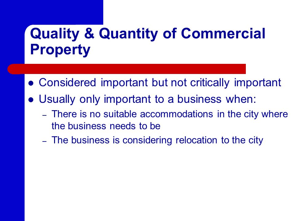 Quality & Quantity of Commercial Property