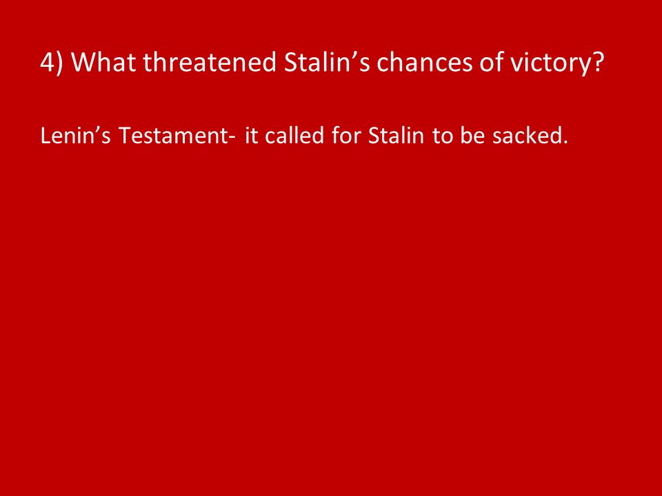4) What threatened Stalin's chances of victory