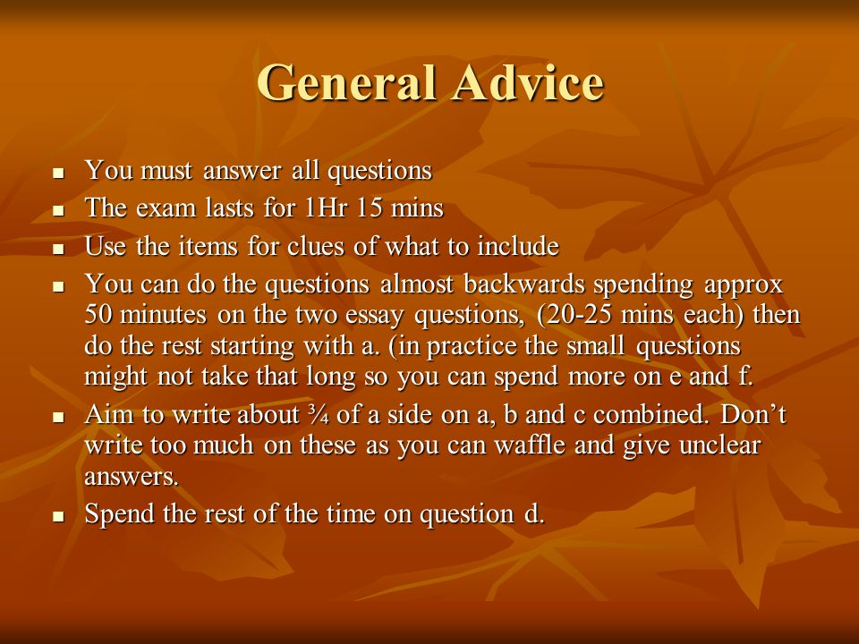 General Advice You must answer all questions