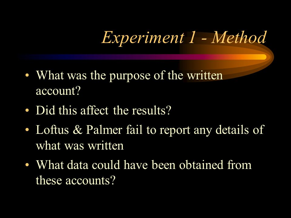 Experiment 1 - Method What was the purpose of the written account
