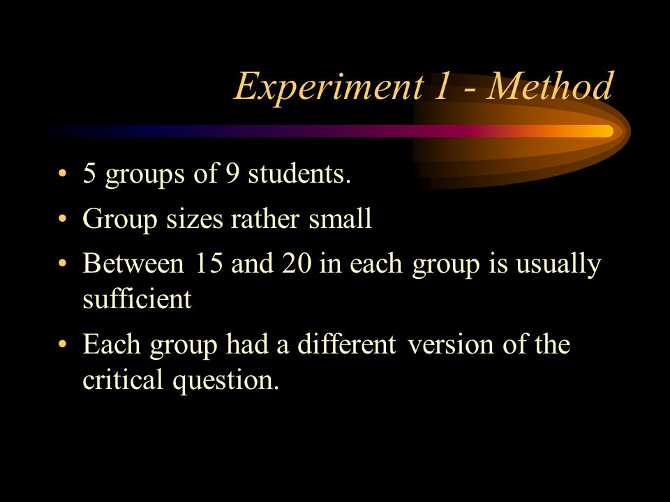 Experiment 1 - Method 5 groups of 9 students. Group sizes rather small