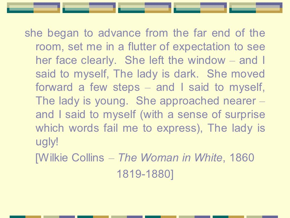 [Wilkie Collins – The Woman in White, 1860