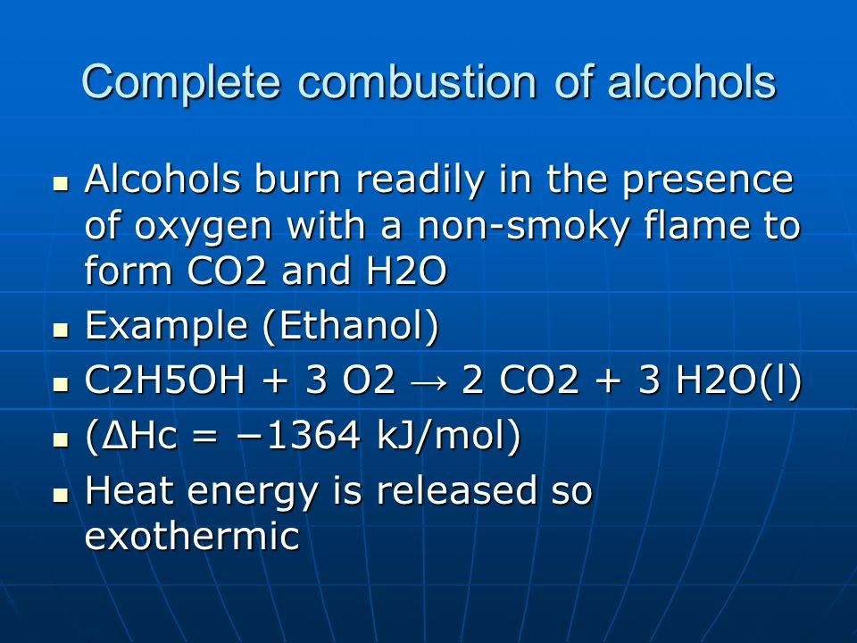 Complete combustion of alcohols