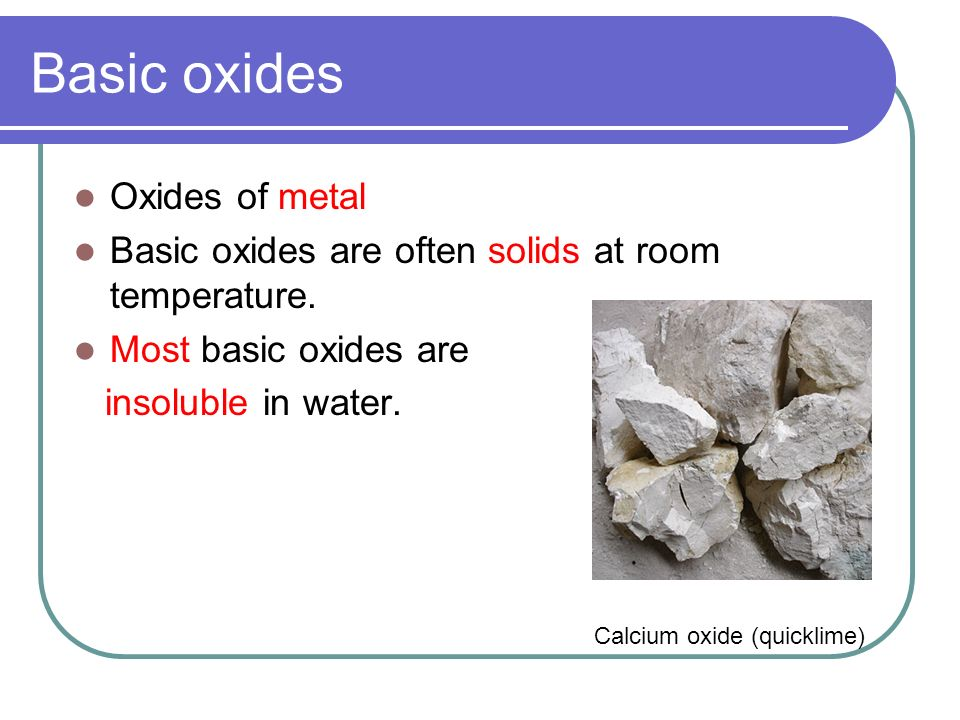 Basic oxides Oxides of metal