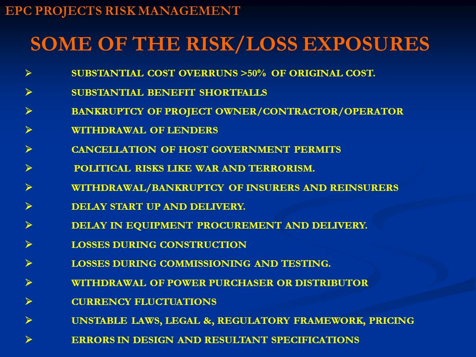 SOME OF THE RISK/LOSS EXPOSURES