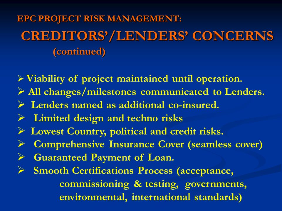 EPC PROJECT RISK MANAGEMENT: CREDITORS'/LENDERS' CONCERNS (continued)
