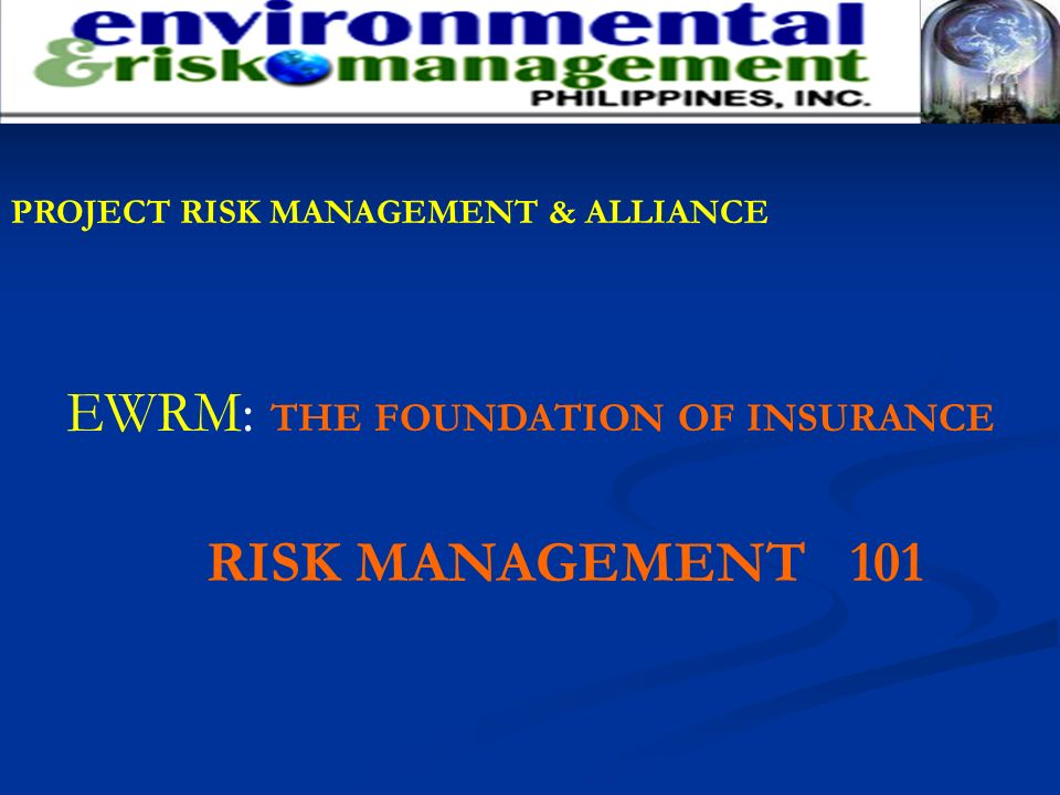 EWRM: THE FOUNDATION OF INSURANCE