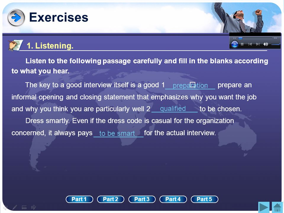 Exercises 1. Listening. Listen to the following passage carefully and fill in the blanks according to what you hear.
