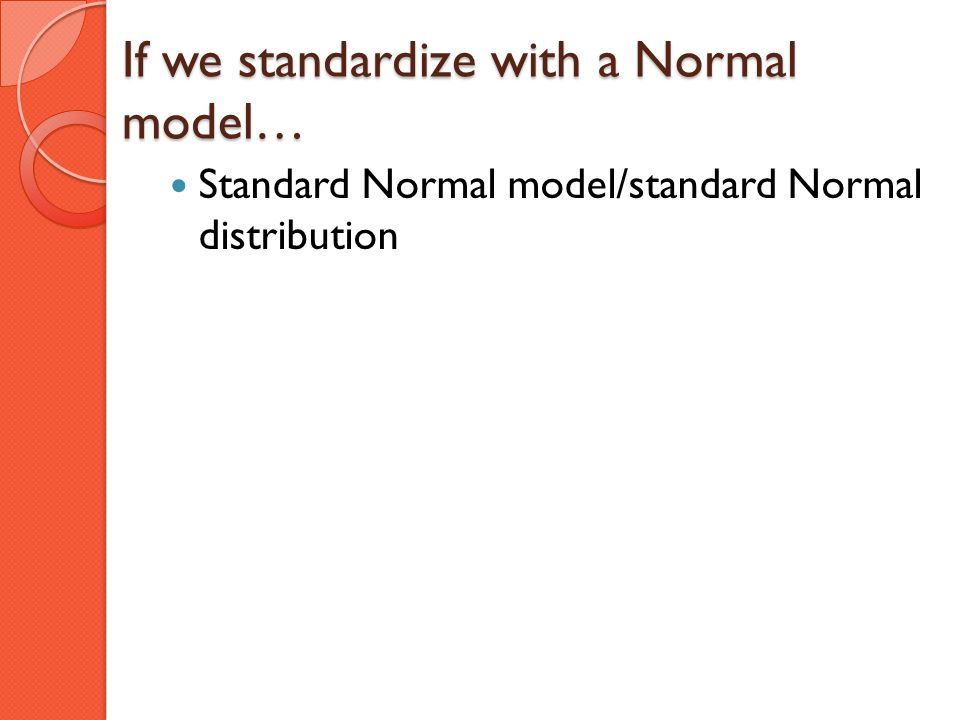 If we standardize with a Normal model…