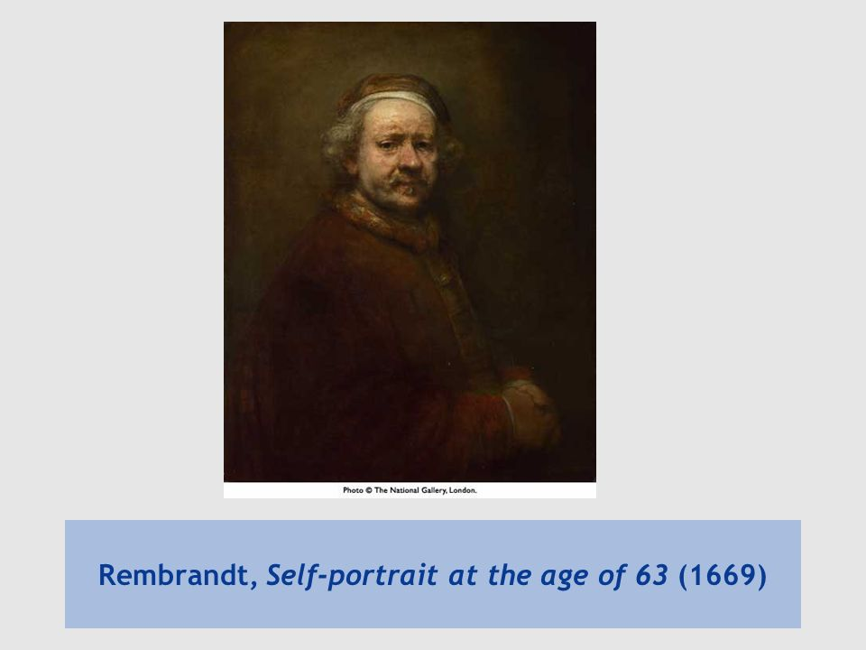 Rembrandt, Self-portrait at the age of 63 (1669)