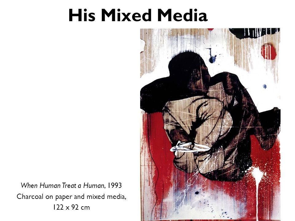 His Mixed Media When Human Treat a Human, 1993