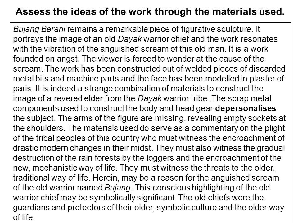 Assess the ideas of the work through the materials used.