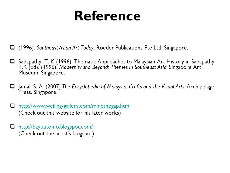 Reference (1996). Southeast Asian Art Today. Roeder Publications Pte Ltd: Singapore.