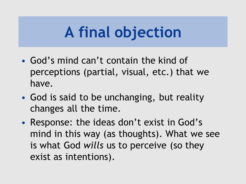 A final objection God's mind can't contain the kind of perceptions (partial, visual, etc.) that we have.