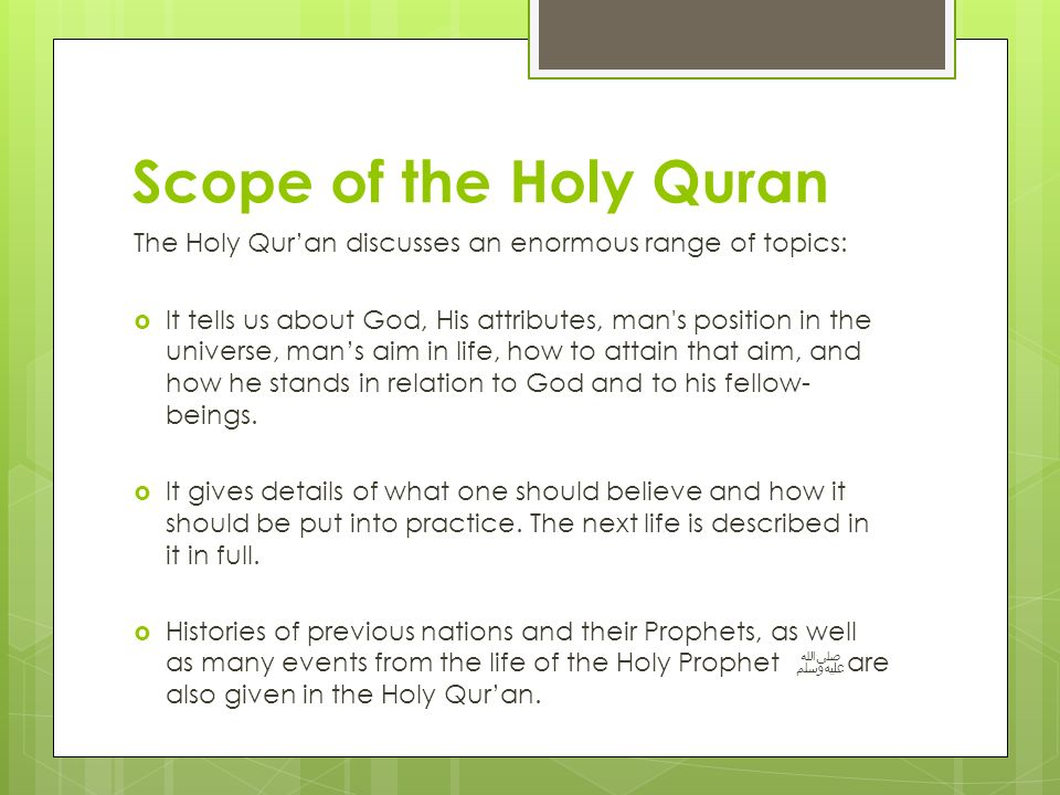 Scope of the Holy Quran The Holy Qur'an discusses an enormous range of topics: