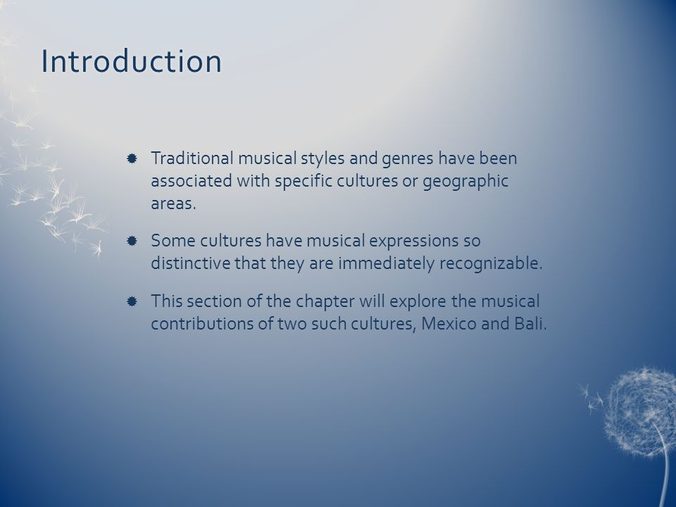 Introduction Traditional musical styles and genres have been associated with specific cultures or geographic areas.