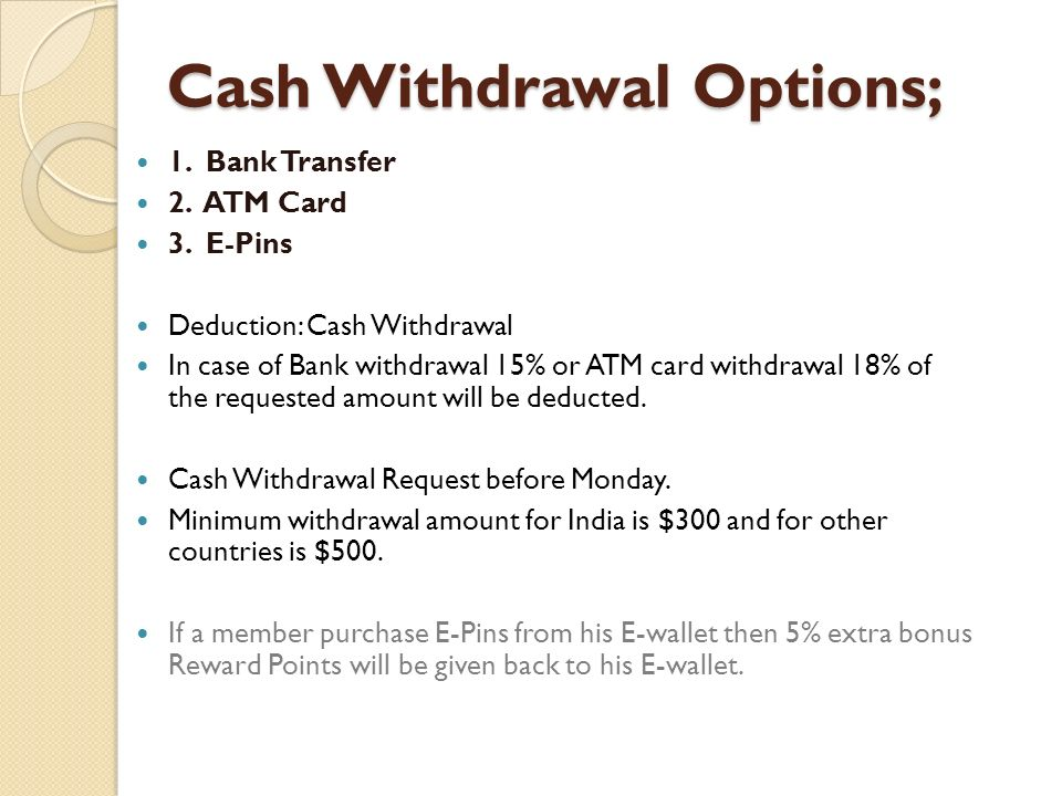 Cash Withdrawal Options;