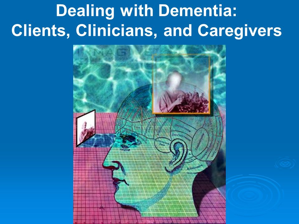 Dealing with Dementia: