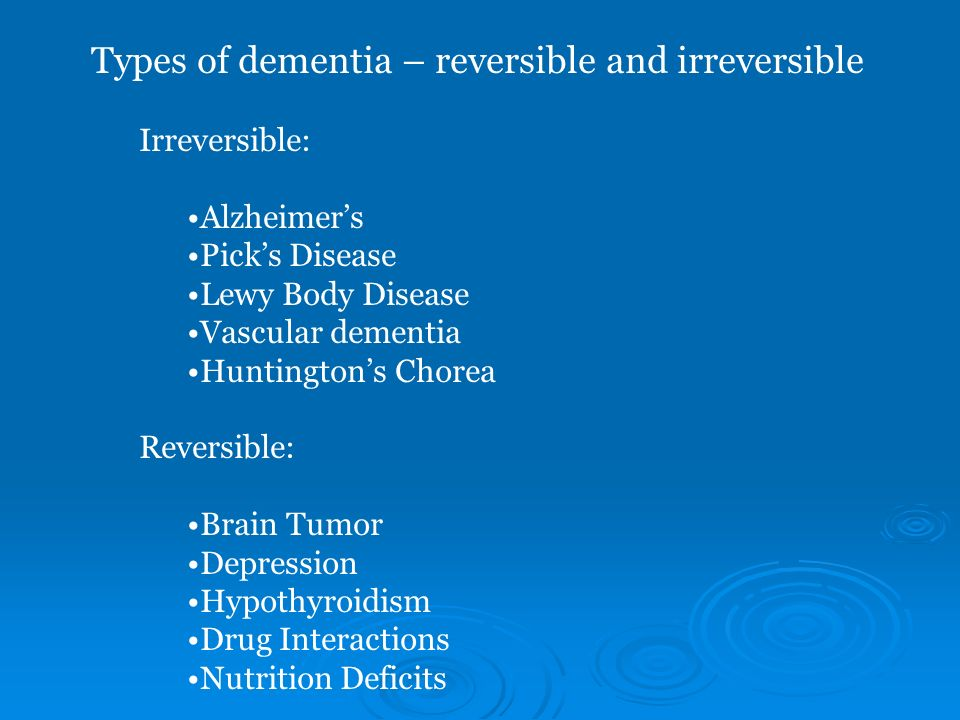 Types of dementia – reversible and irreversible