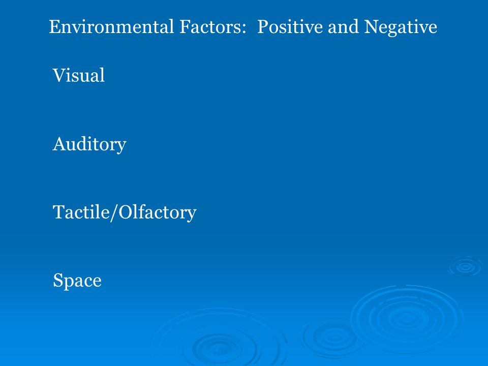 Environmental Factors: Positive and Negative