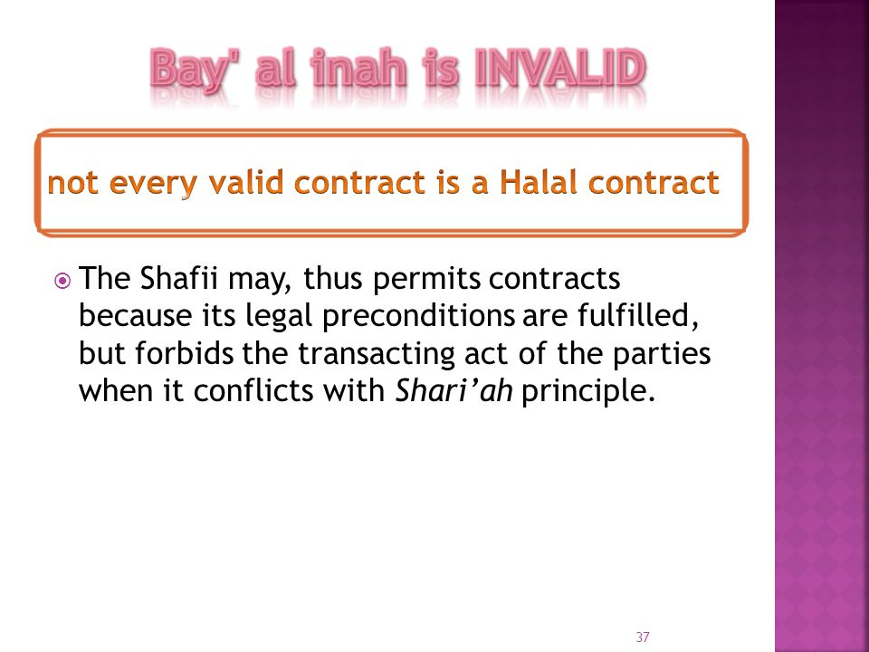 Bay al inah is INVALID not every valid contract is a Halal contract