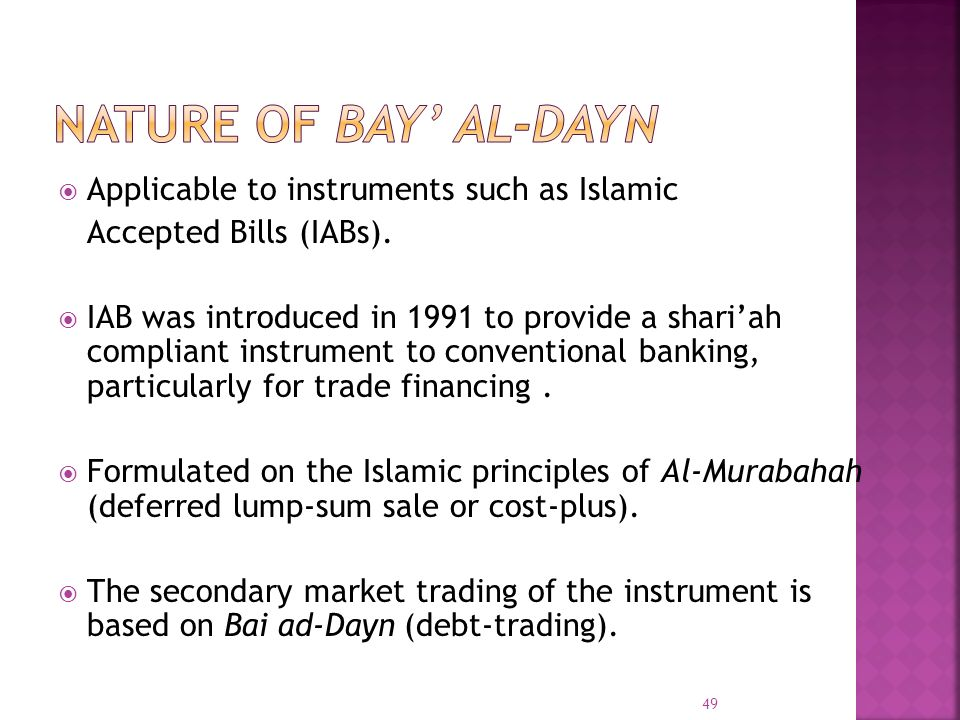 NATURE OF BAY' AL-DAYN Applicable to instruments such as Islamic