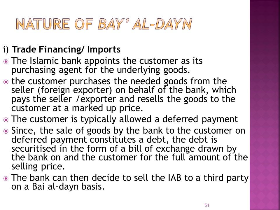 NATURE OF BAY' AL-DAYN i) Trade Financing/ Imports