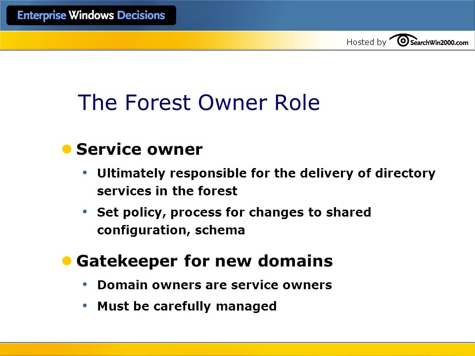 The Forest Owner Role Service owner Gatekeeper for new domains