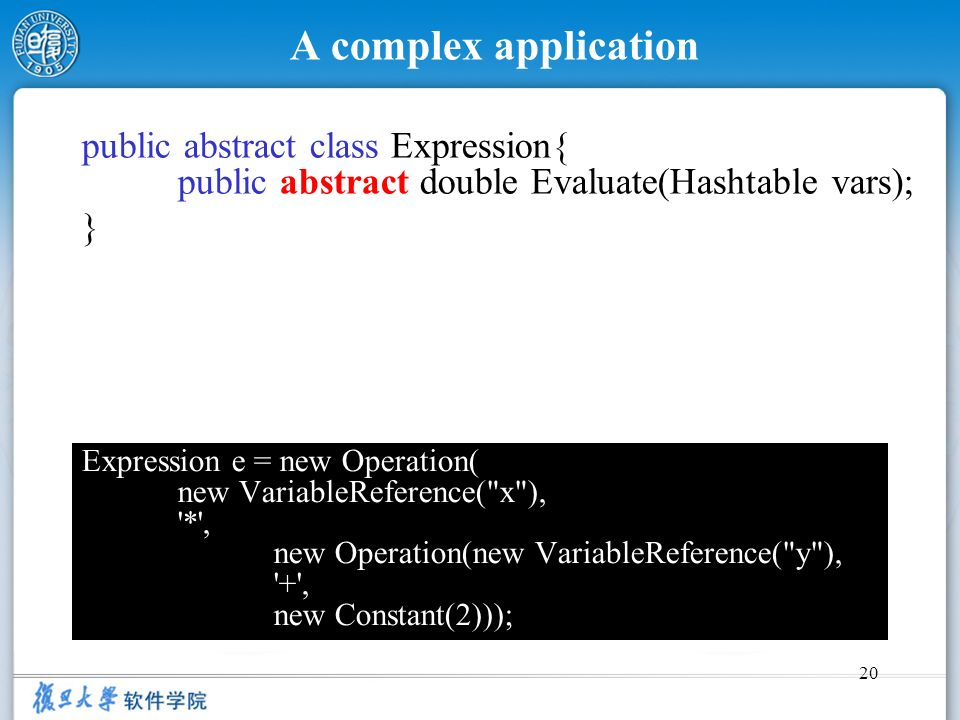 A complex application public abstract class Expression{ public abstract double Evaluate(Hashtable vars);