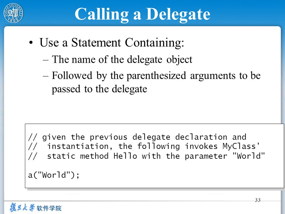 Calling a Delegate Use a Statement Containing: