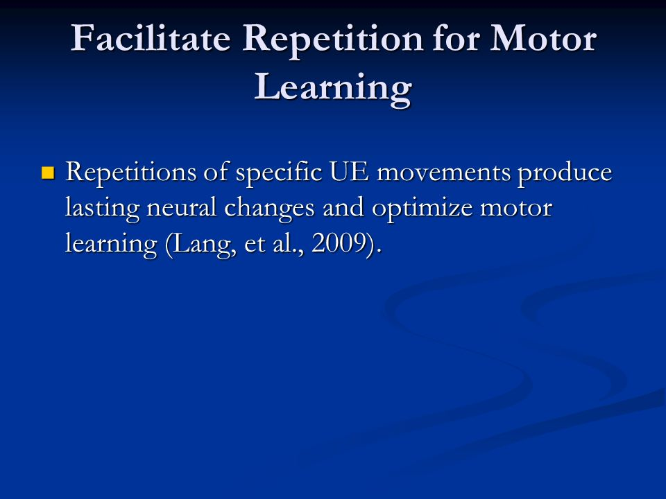 Facilitate Repetition for Motor Learning