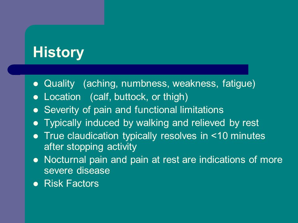 History Quality (aching, numbness, weakness, fatigue)