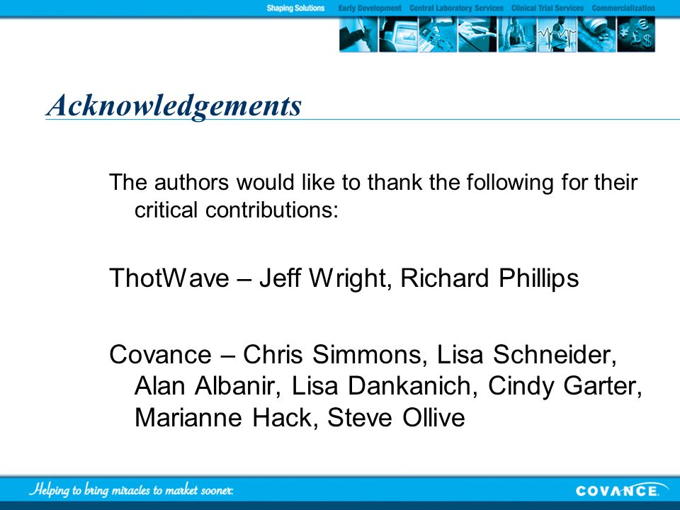 Acknowledgements ThotWave – Jeff Wright, Richard Phillips