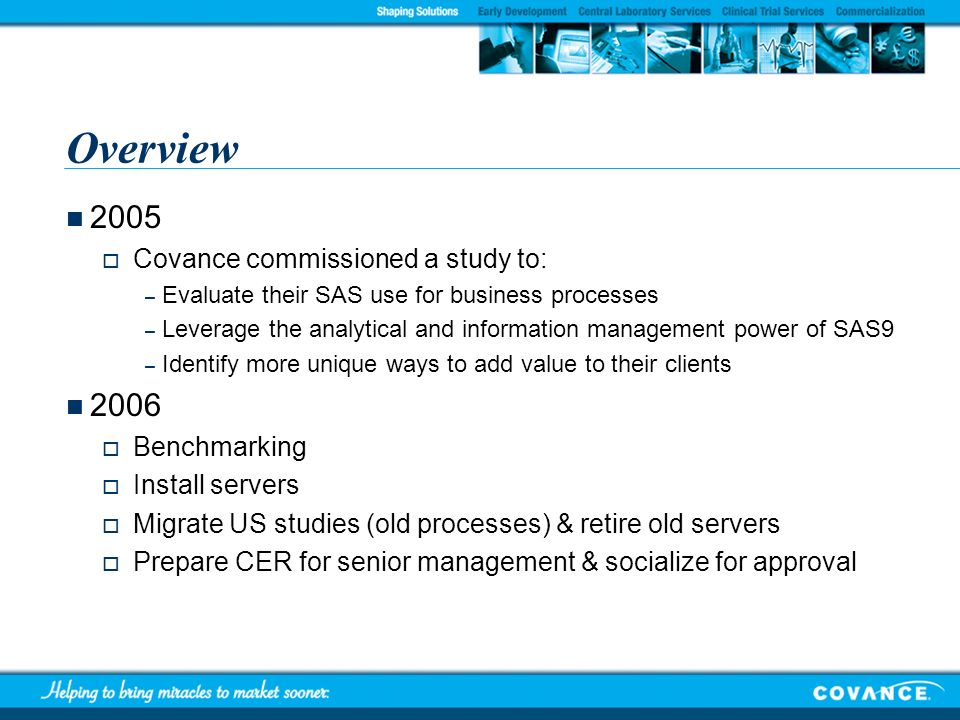Overview Covance commissioned a study to: Benchmarking