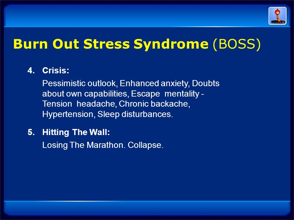 Burn Out Stress Syndrome (BOSS)