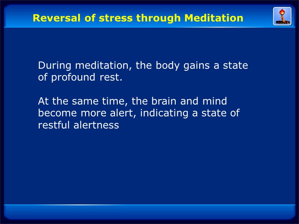 Reversal of stress through Meditation